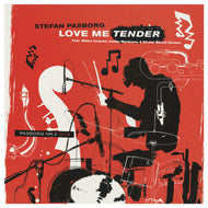 #2 - 2018 - STEFAN PASBORG ''LOVE ME TENDER'' (limited edition vinyl EP)