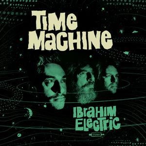 "IBRAHIM ELECTRIC - Time Machine - (12"" vinyl LP)"