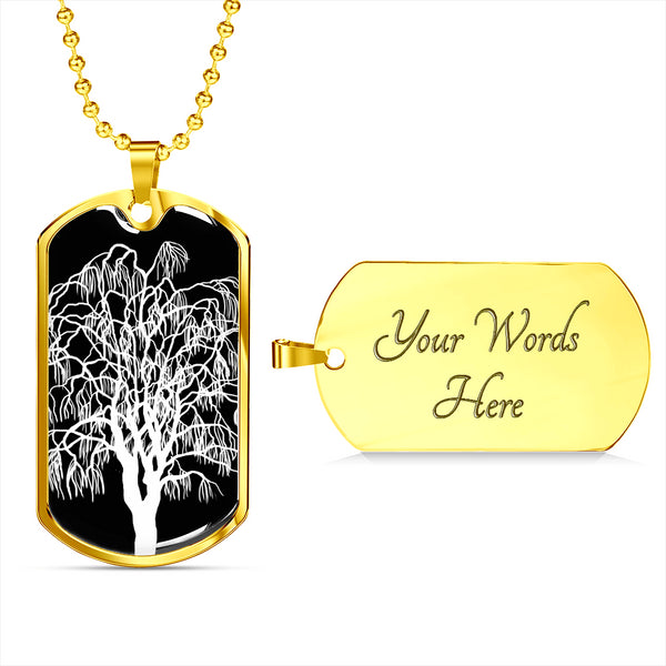 Willow Tree at Night - Lux. SS or 18k GF on SS Dog Tag & Military Ball Chain
