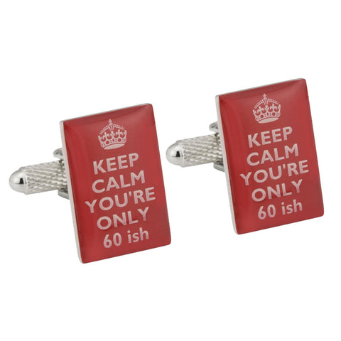 Keep Calm You're Only 60 ish Cufflinks