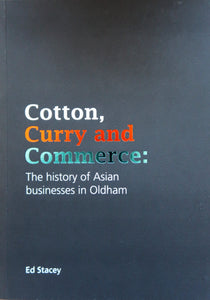 Cotton, Curry and Commerce: The history of Asian businesses in Oldham