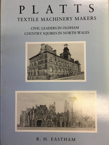 Platts Textile Machinery Makers By R. H. Eastham (Book)