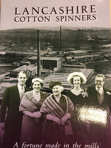 Lancashire Cotton Spinners by William M. Hartley (Book)