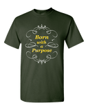 Born With A Purpose Unisex T-Shirt