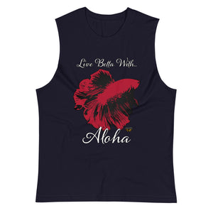 """Live Betta With...Aloha"" Muscle Shirt"