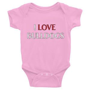 """I LOVE BULLDOGS"" Infant Bodysuit"