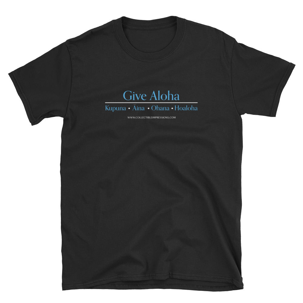 """Give Aloha"" Short-Sleeve Unisex T-Shirt"