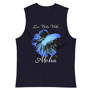 """Live Betta With...Aloha"" Unisex Muscle Shirt"