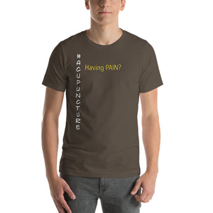 """Having Pain"" Maunakea Acupuncture & Wellness Center Short-Sleeve Unisex T-Shirt"
