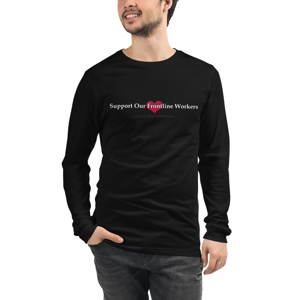 """Support Our Frontline Workers"" Unisex Long Sleeve Shirt"