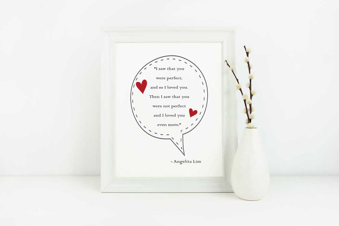 I Saw That You Were Perfect - Love Quote - in 8x10 Size (Instant Download)