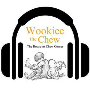 Wookiee the Chew AUDIOBOOK: Episode I, The House at Chew Corner
