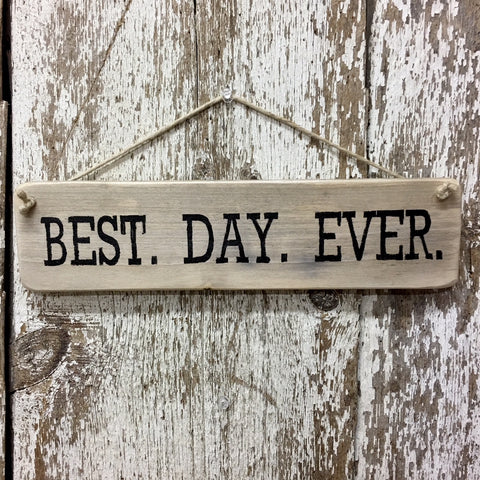 Best Day Ever Sign hand painted in black on reclaimed wood wedding
