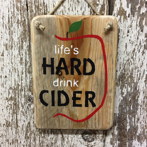 Lifes Hard drink Cider reclaimed wood sign orchard apple farm