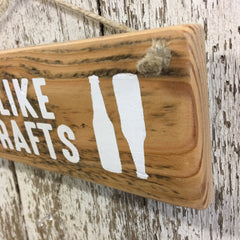 I like Crafts Craft Beer Reclaimed Wood Sign