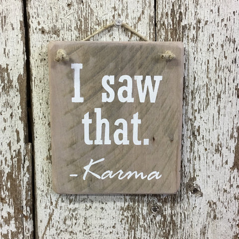 Karma Sign I saw that Karma Hand painted Wood Sign Bad Karma Good Karma
