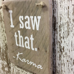 Karma Reclaimed Wood Sign