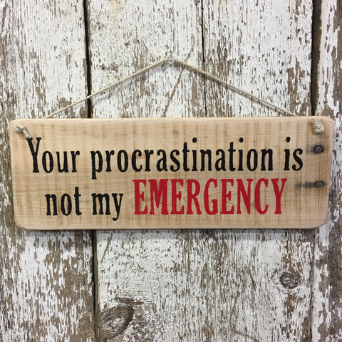 Funny Office Signs Front Desk Decor Procrastination Emergency