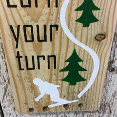 Earn Your Turn Snowboarding Reclaimed Wood Sign