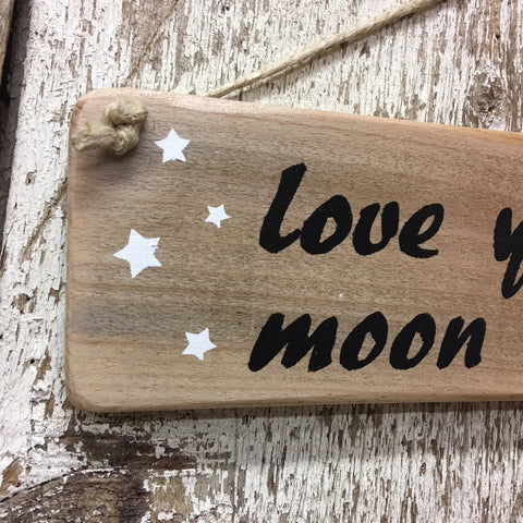 I love you to the Moon and back Reclaimed Wood Sign