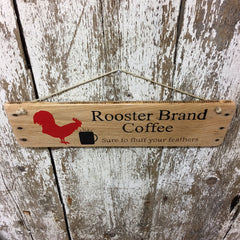 Rooster Brand Coffee Reclaimed Wood Sign