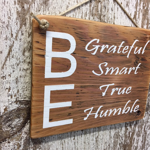 Be Grateful Smart True Humble Reclaimed Wood Sign