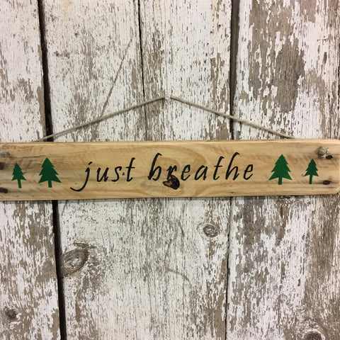 just breathe outdoor sign with trees motivational gift ideas
