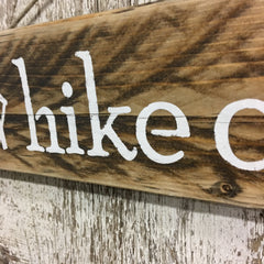 hike on hiking trail signs motivation for female hiker