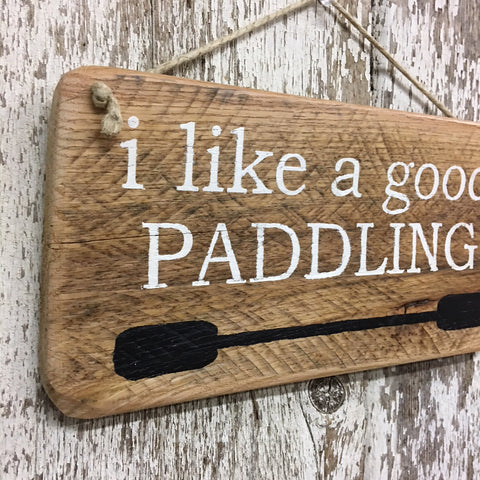 I Like a Good Paddling Reclaimed Wood Sign