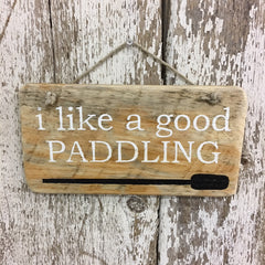i like a good paddling wooden sign for canoeing paddlers