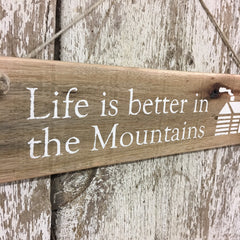 mountain life gift ideas and signs life is better in the mountains cabin