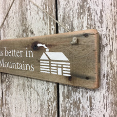 mountain life signs and gift ideas life is better in the mountains