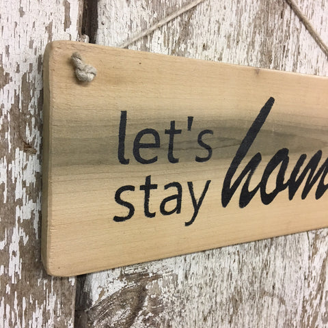 farmhouse decor home sign stay home reclaimed wood sign