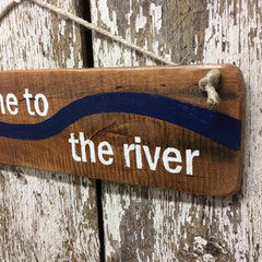 river living river house gifts take me to the river sign decor
