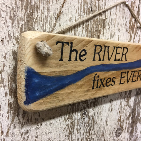 river life gifts river home decor the river fixes everything wood sign