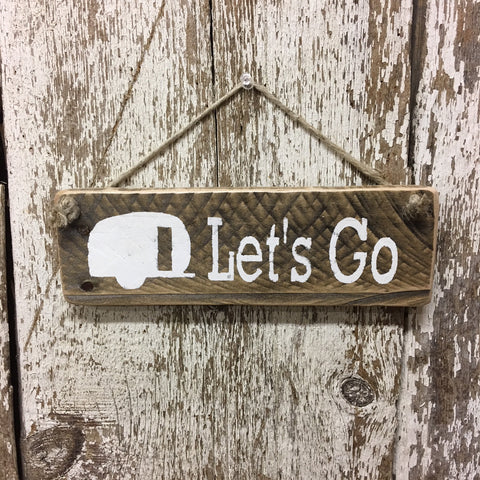 Lets Go Camping Travel Trailer Reclaimed Wood Sign handpainted in white