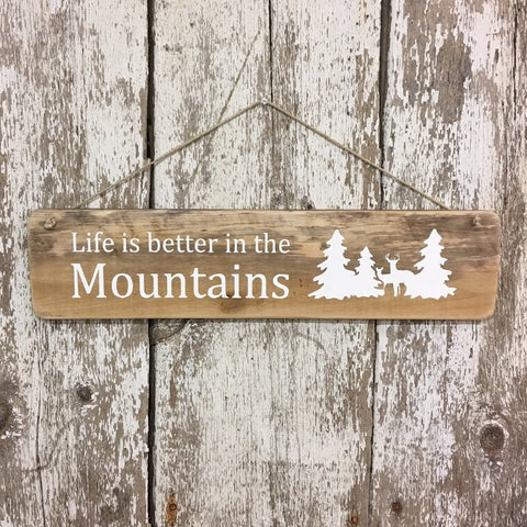 Life is better in the mountains wood sign with deer and trees