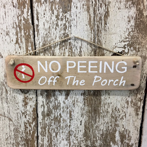 no peeing off the porch reclaimed wood sign funny signs humor