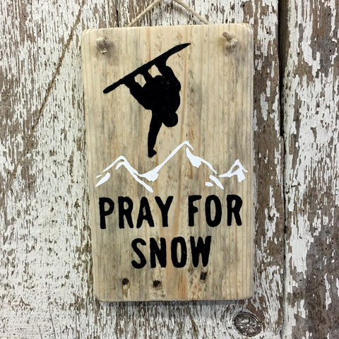 Pray for Snow Snowboarding Reclaimed Wood Sign