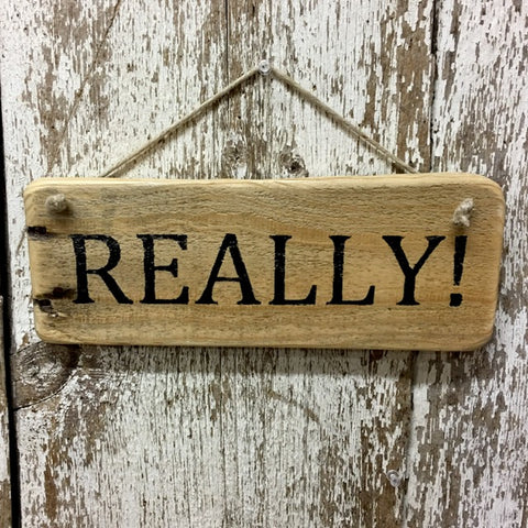 REALLY! Reclaimed Wood Sign