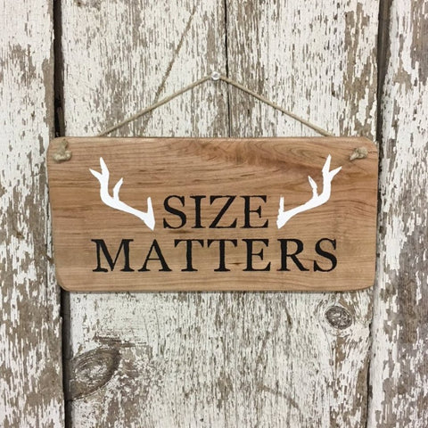 Deer Hunting Sign Size Matters with Antlers Reclaimed Wood Sign