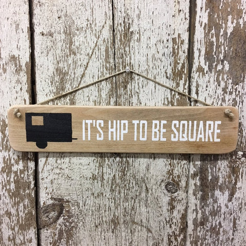 square drop camper sign hip to be square funny camping gift idea