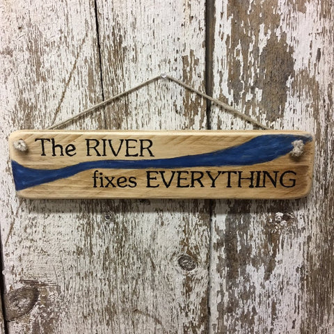 river house decor and river life gift ideas on river fixes everything sign
