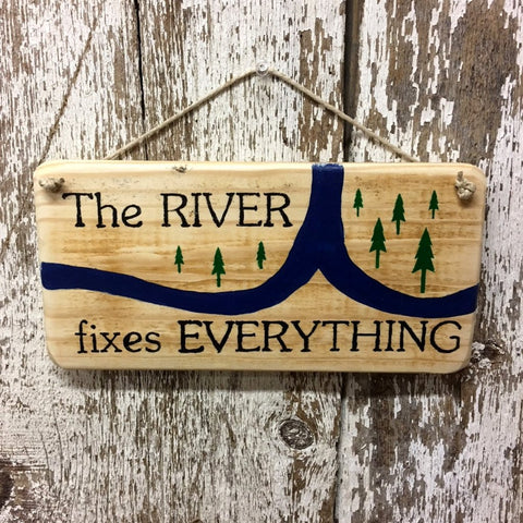 The river fixes everything reclaimed wood sign river house decor