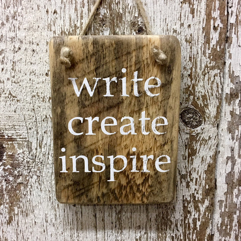 Write Create Inspire Reclaimed Wood Sign