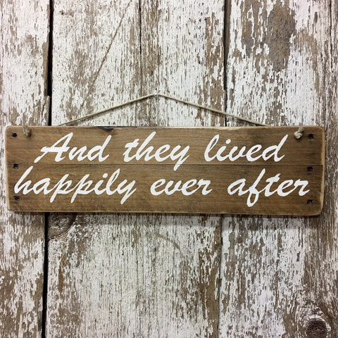 and they lived happily ever after sign reclaimed wood wedding gift