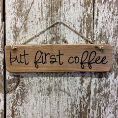 But First Coffee Reclaimed Wood Sign