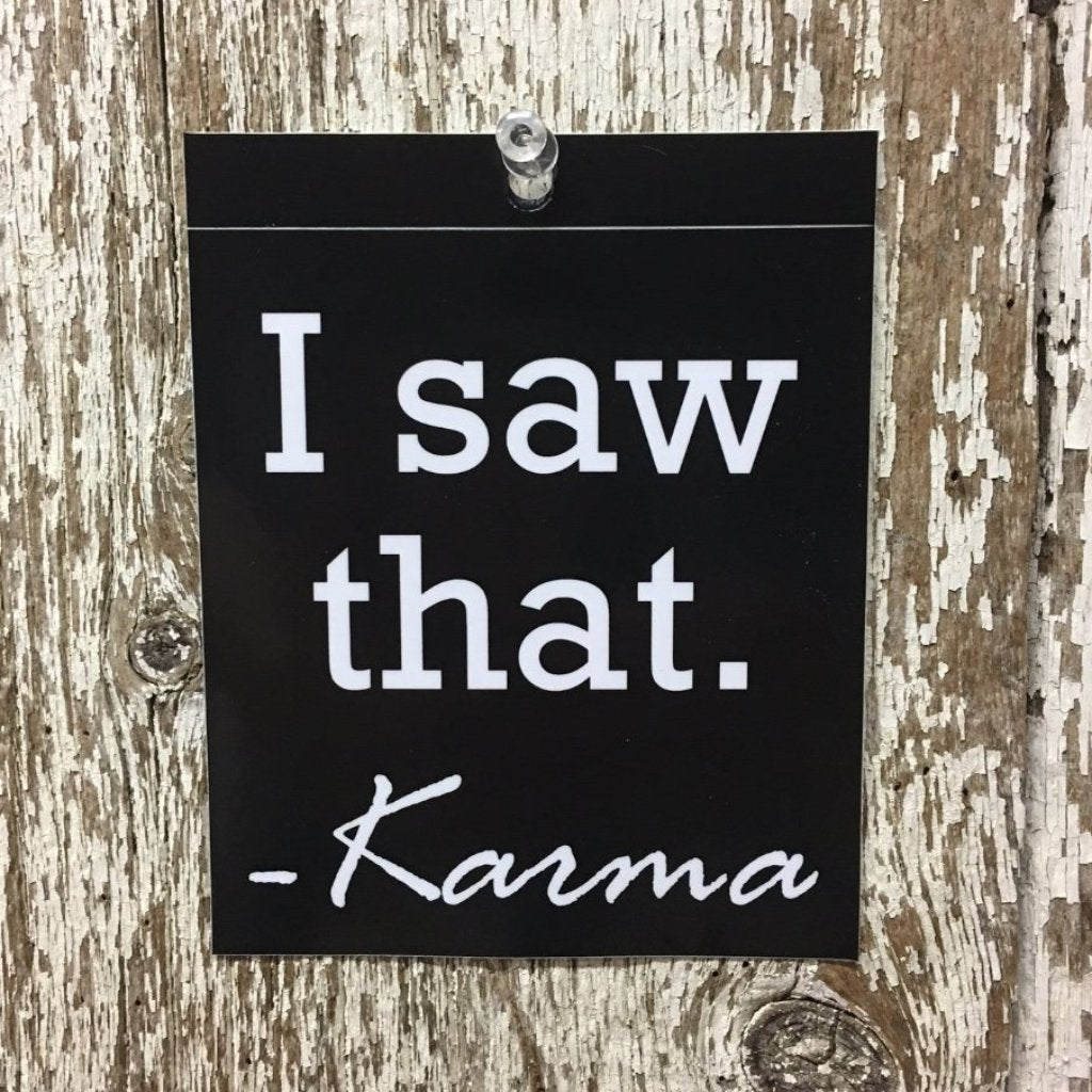 i saw that karma vinyl sticker for your cooler car or lap top in black and white