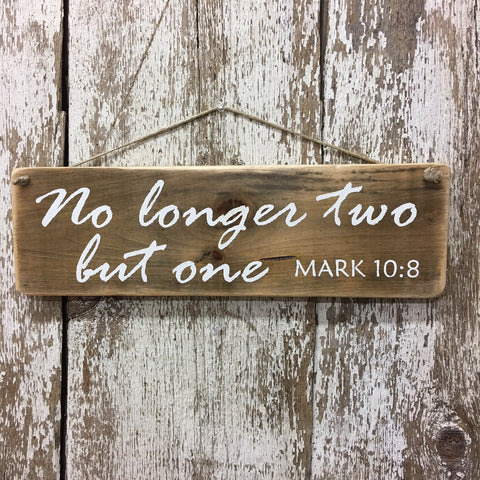 wedding signs gift no longer two but one mark 10:8 bible verse sign