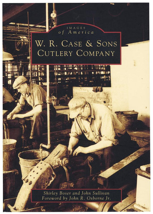 Paperback - Images of America: W.R. Case & Sons Cutlery Company